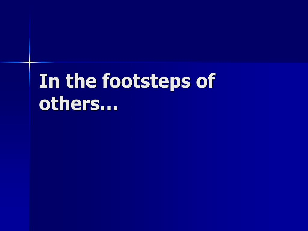 In the footsteps of others…