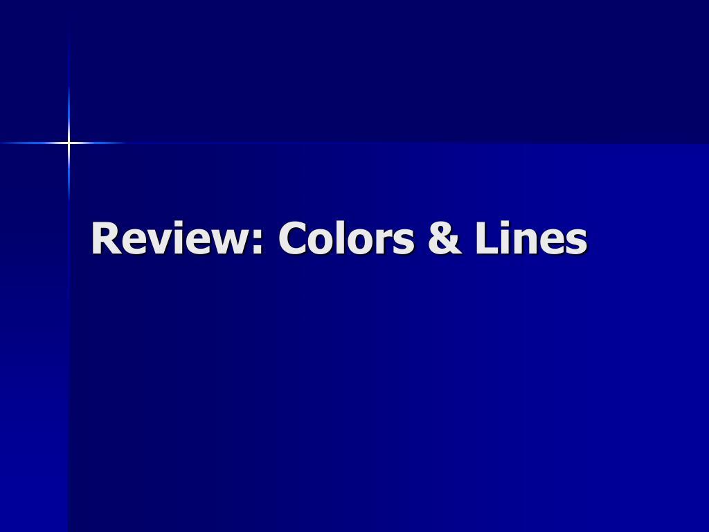 Review: Colors & Lines