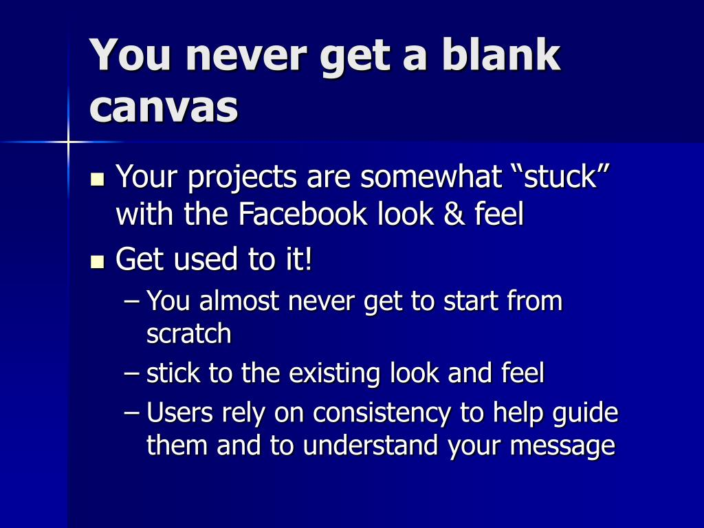 You never get a blank canvas