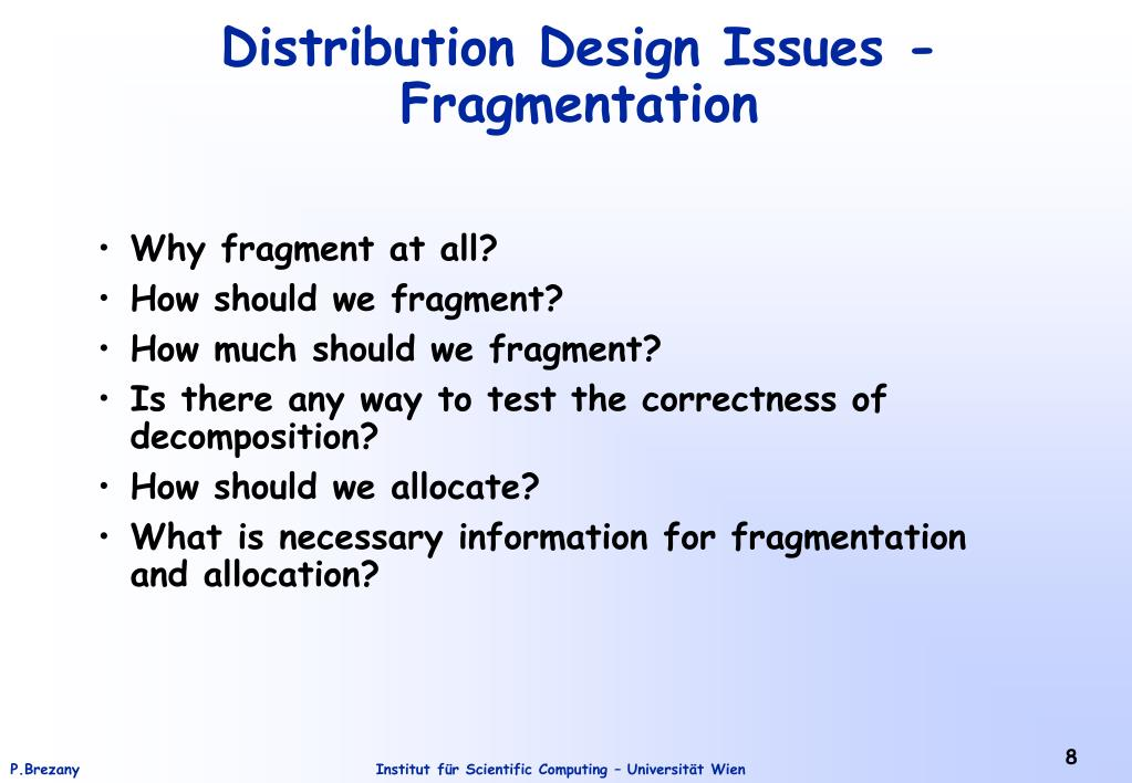 fragment allocation in distributed database design Distributed database design (chapter 5)  design issues • why fragment at all  quantitative information guides the allocation activity.
