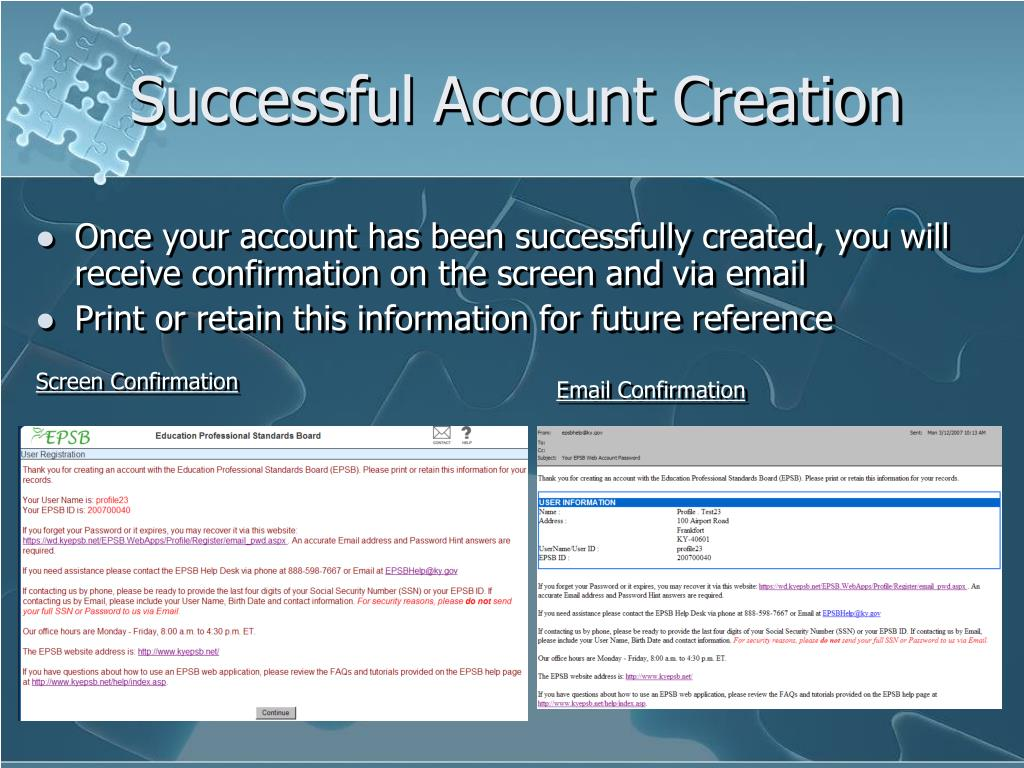 Once your account has been successfully created, you will receive confirmation on the screen and via email