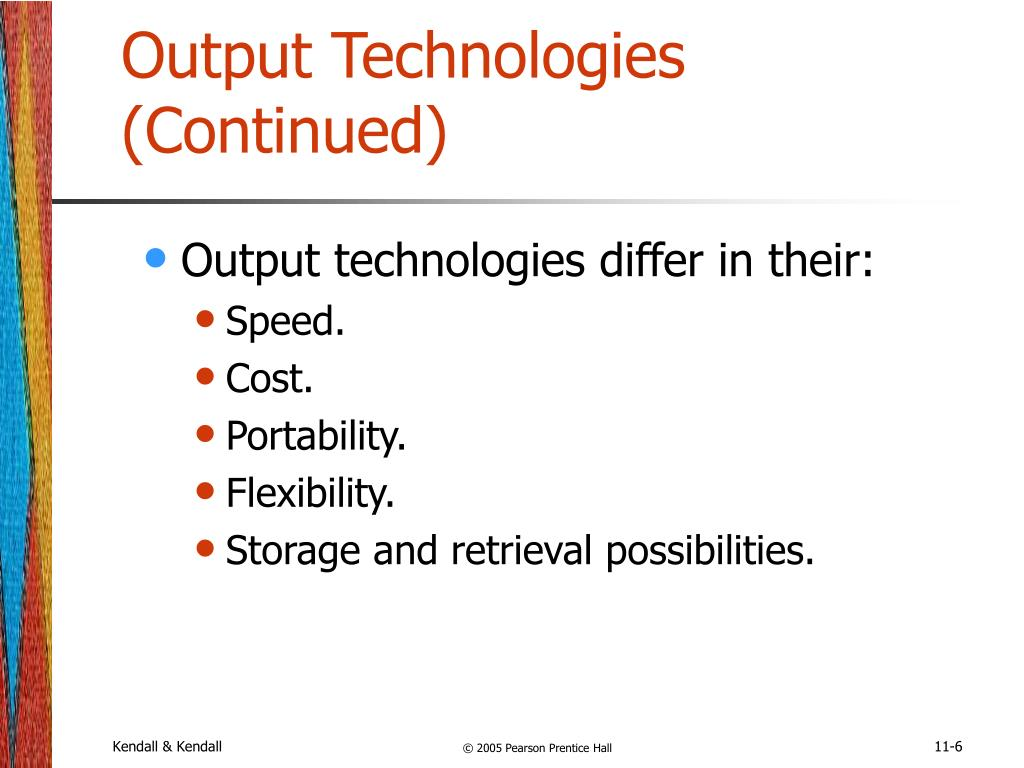 Output Technologies (Continued)