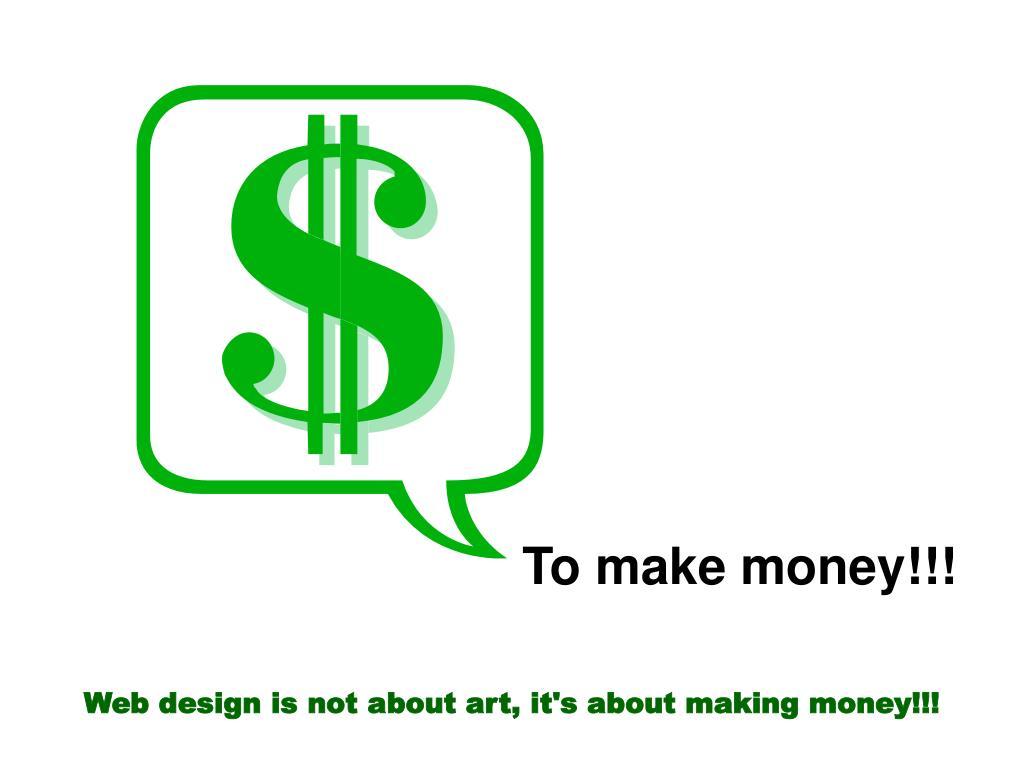 To make money!!!