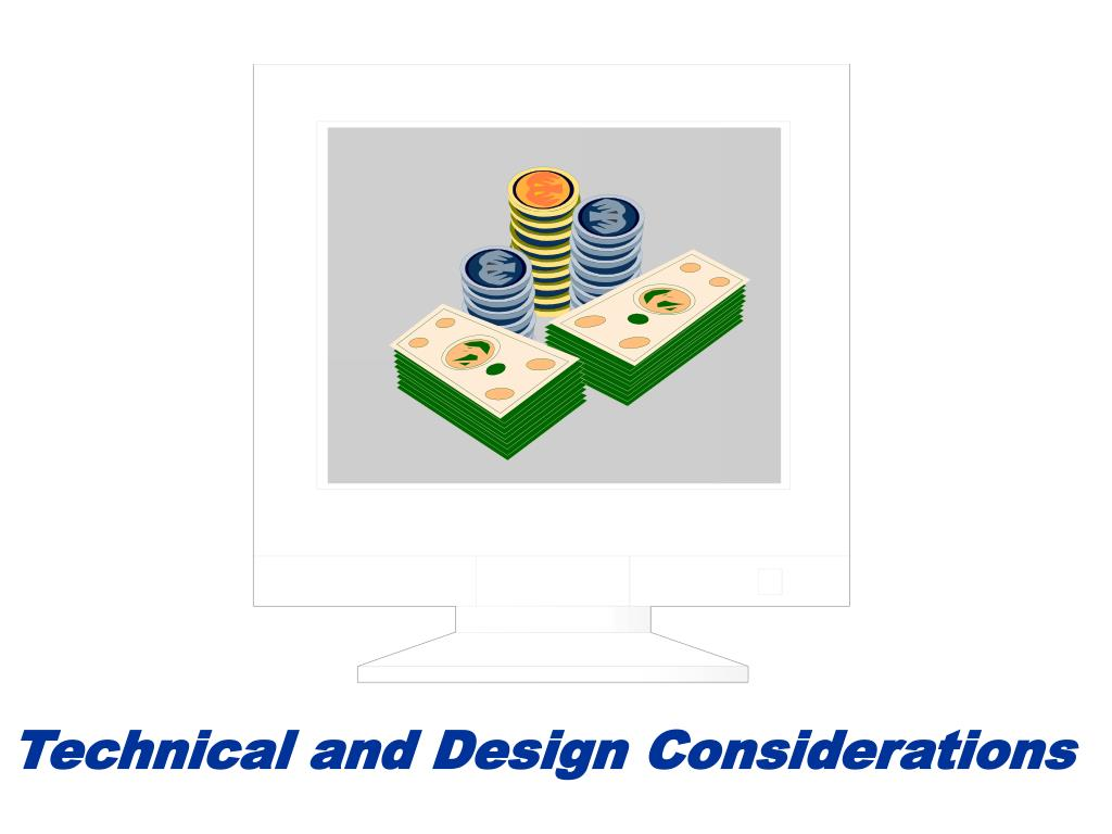 Technical and Design Considerations