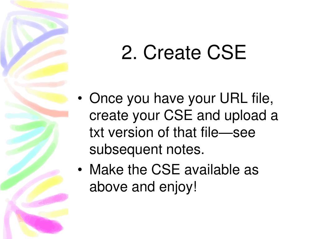 2. Create CSE