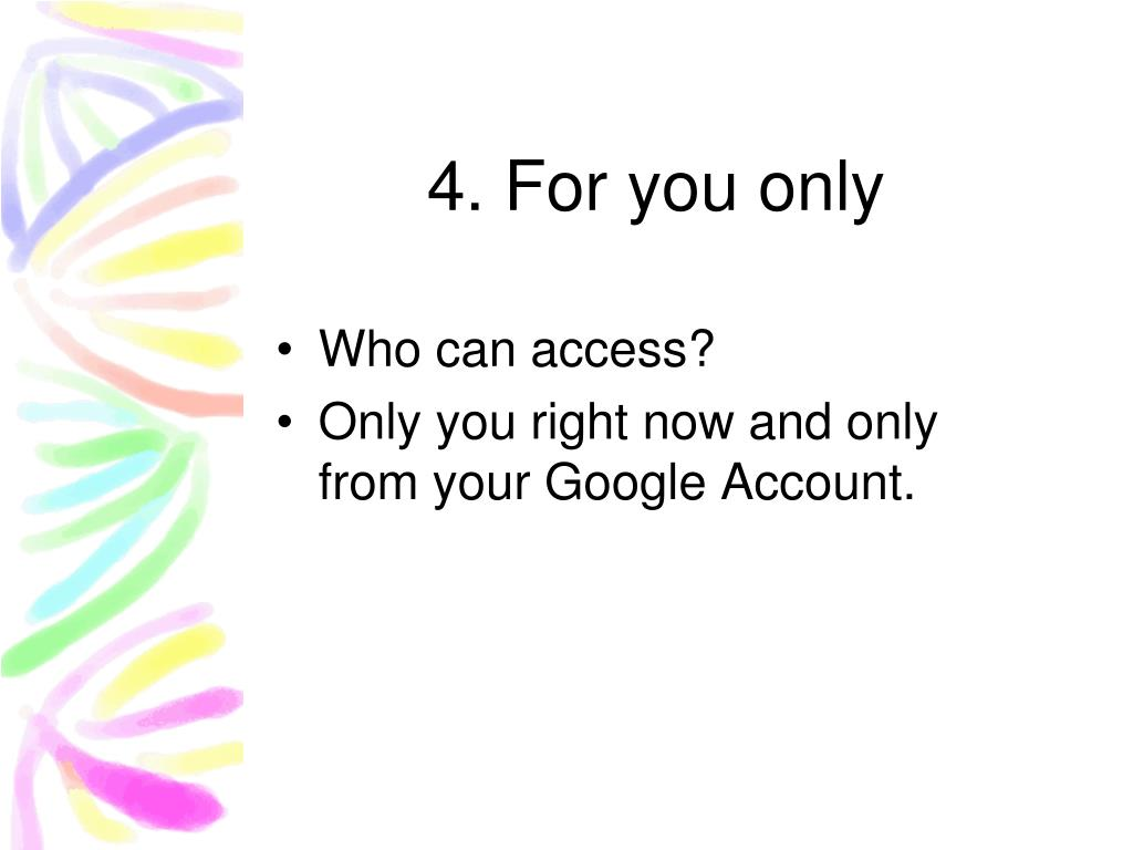 4. For you only