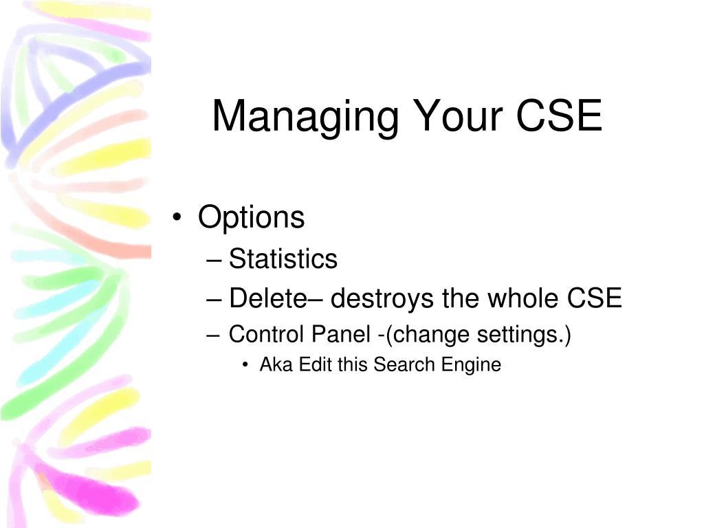 Managing Your CSE