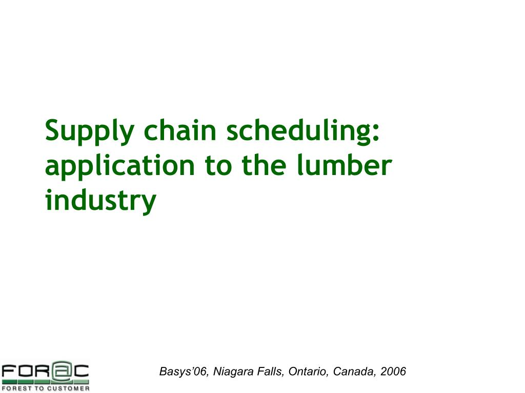 Supply chain scheduling: application to the lumber industry