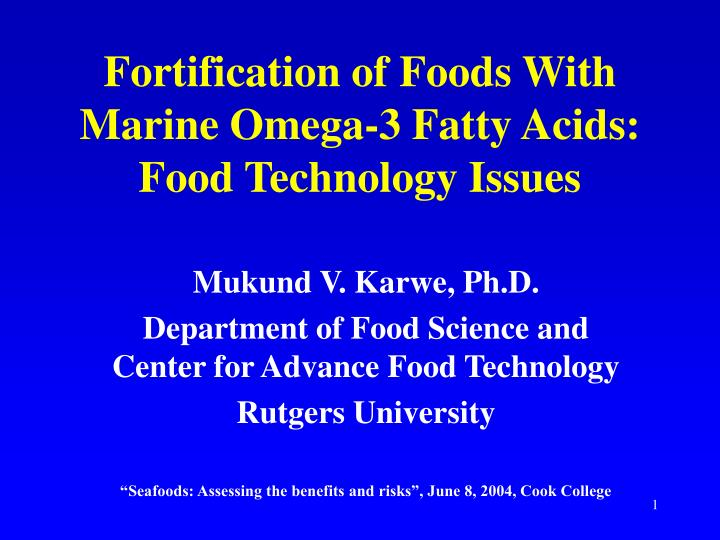 Fortification of foods with marine omega 3 fatty acids food technology issues