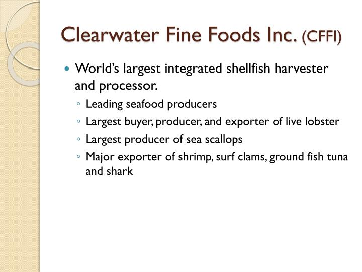 Clearwater fine foods inc cffi