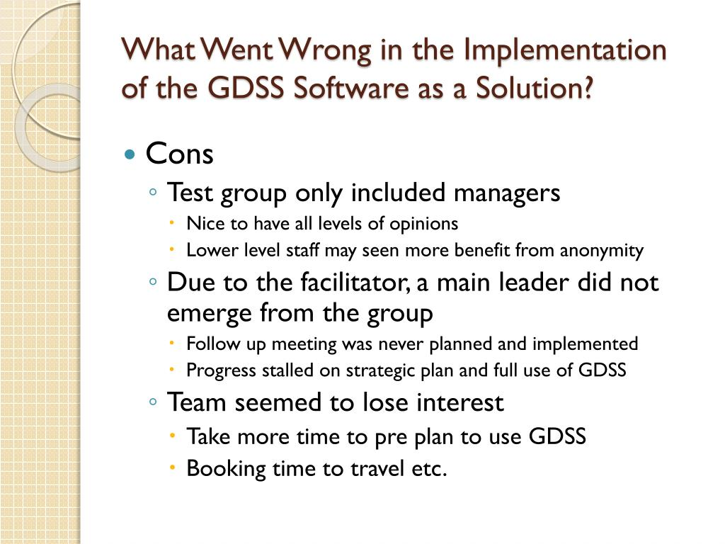 What Went Wrong in the Implementation of the GDSS Software as a Solution?