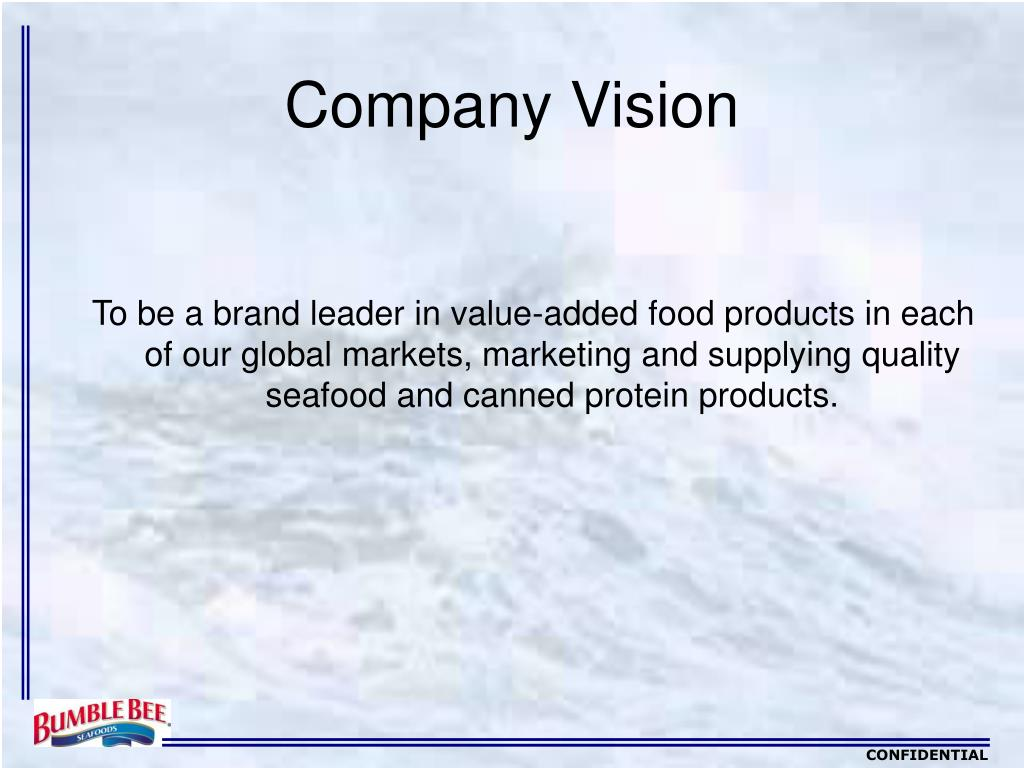To be a brand leader in value-added food products in each of our global markets, marketing and supplying quality seafood and canned protein products.
