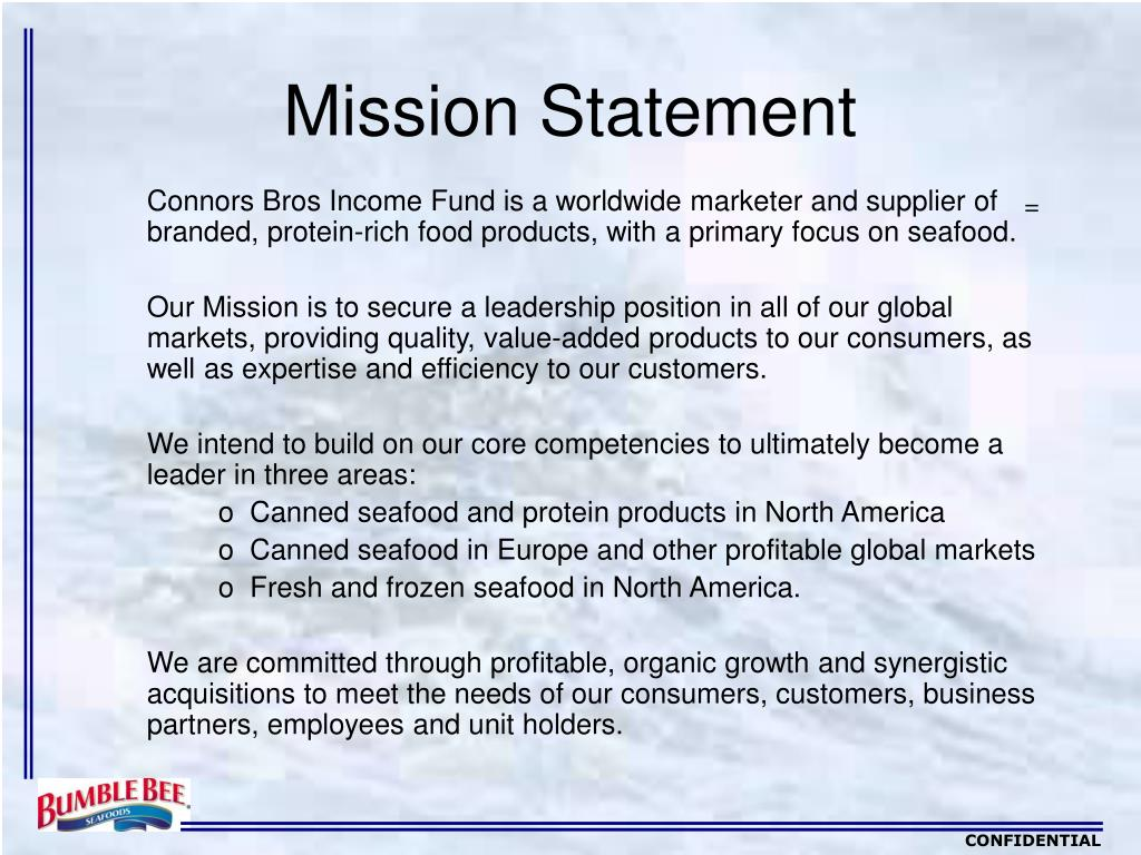 Connors Bros Income Fund is a worldwide marketer and supplier of branded, protein-rich food products, with a primary focus on seafood