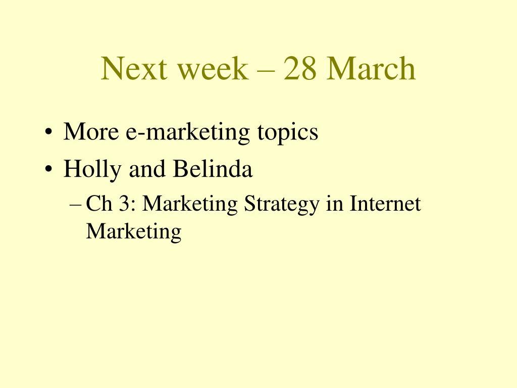 Next week – 28 March
