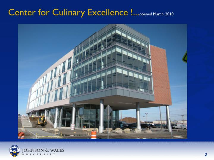 Center for culinary excellence opened march 2010