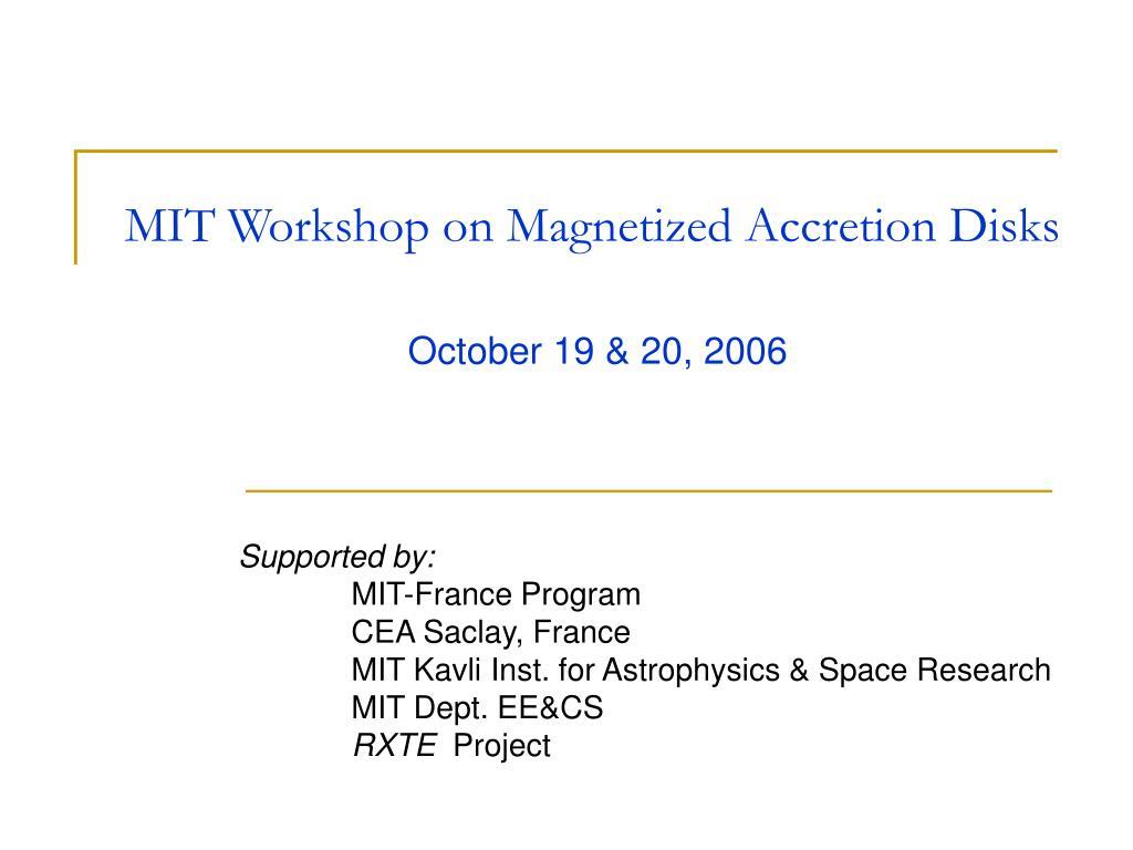 mit workshop on magnetized accretion disks
