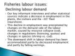 fisheries labour issues declining labour demand