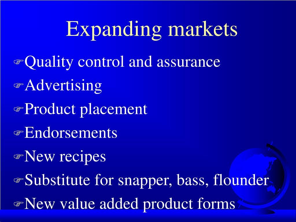 Expanding markets