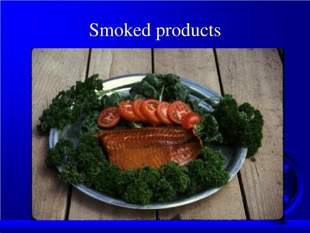 Smoked products