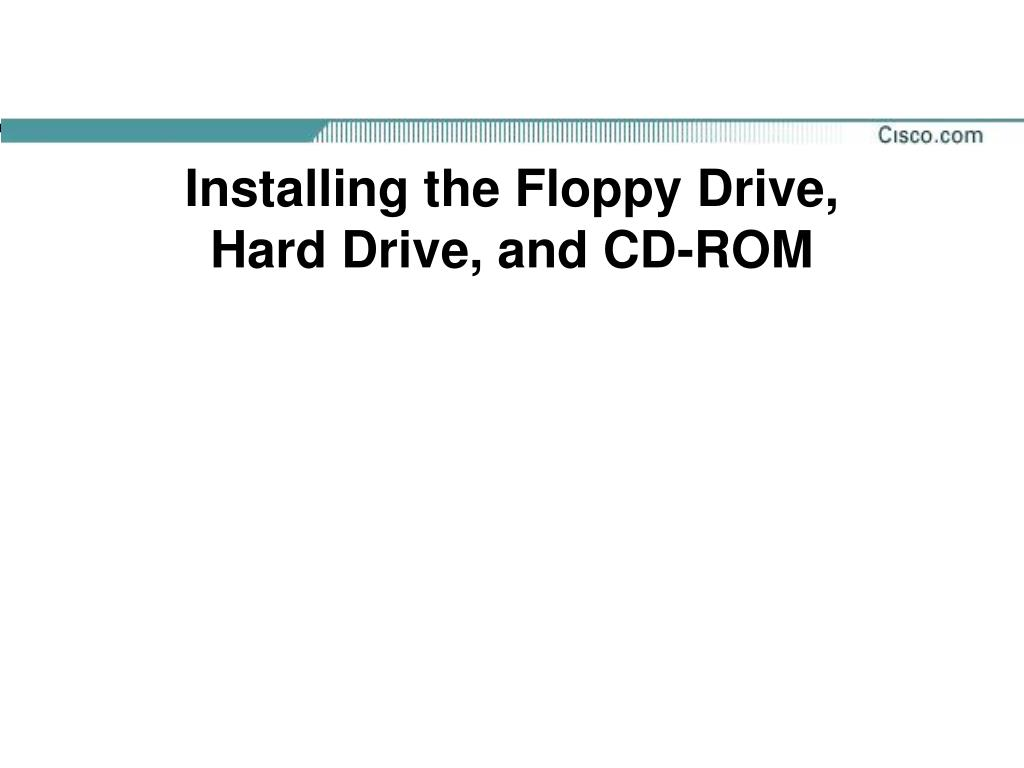 Installing the Floppy Drive,