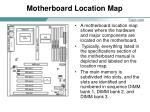 motherboard location map