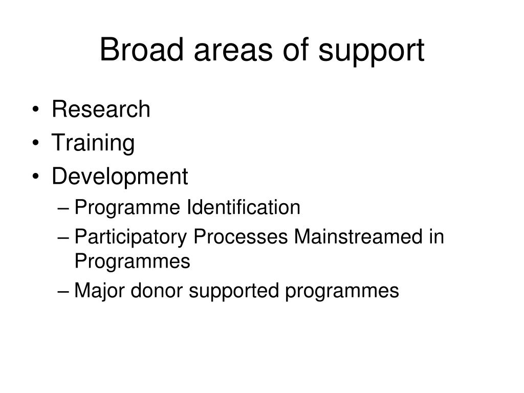 Broad areas of support