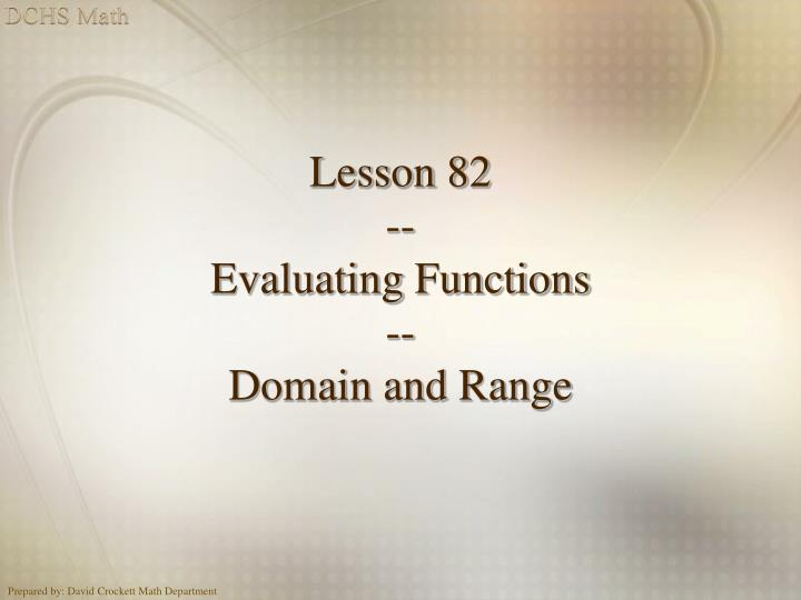 Lesson 82 evaluating functions domain and range l.jpg