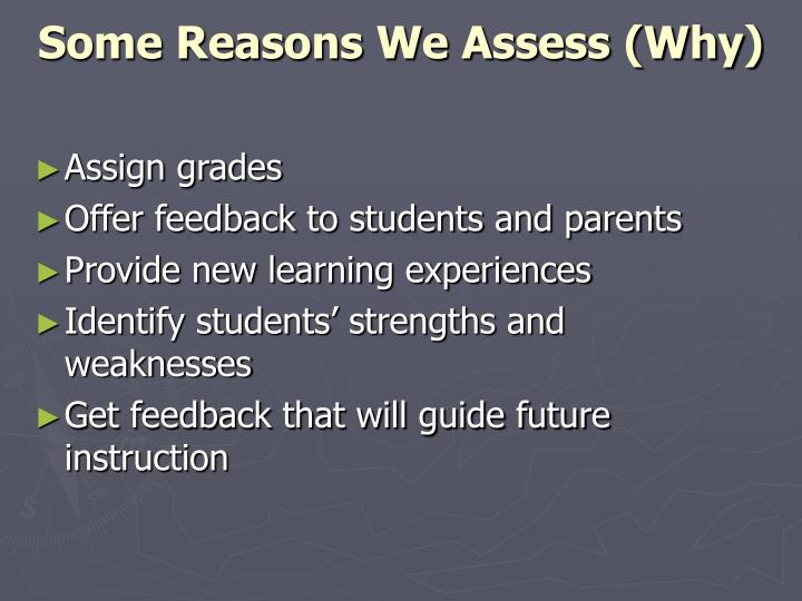 Some Reasons We Assess (Why)