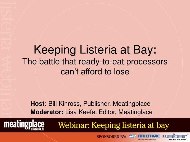 Keeping listeria at bay the battle that ready to eat processors can t afford to lose