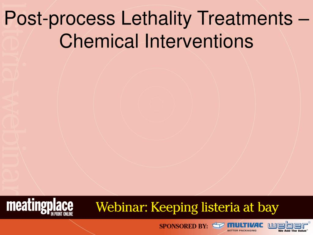 Post-process Lethality Treatments –