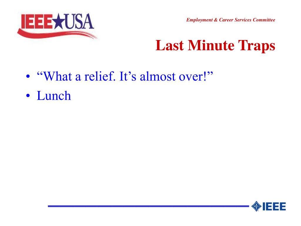 Last Minute Traps