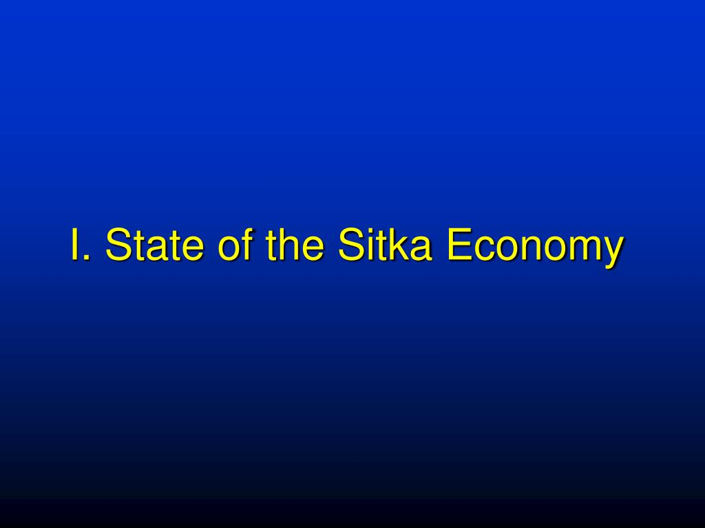 I. State of the Sitka Economy