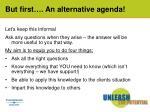 but first an alternative agenda