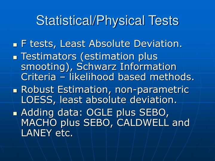 Statistical/Physical Tests