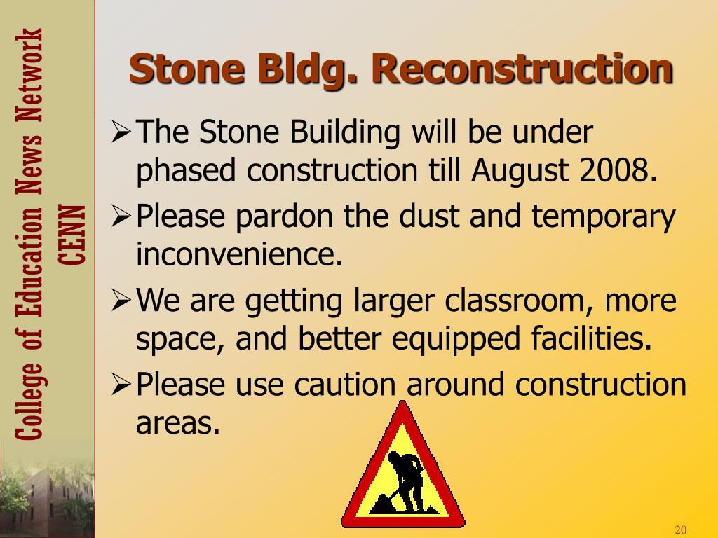 Stone Bldg. Reconstruction