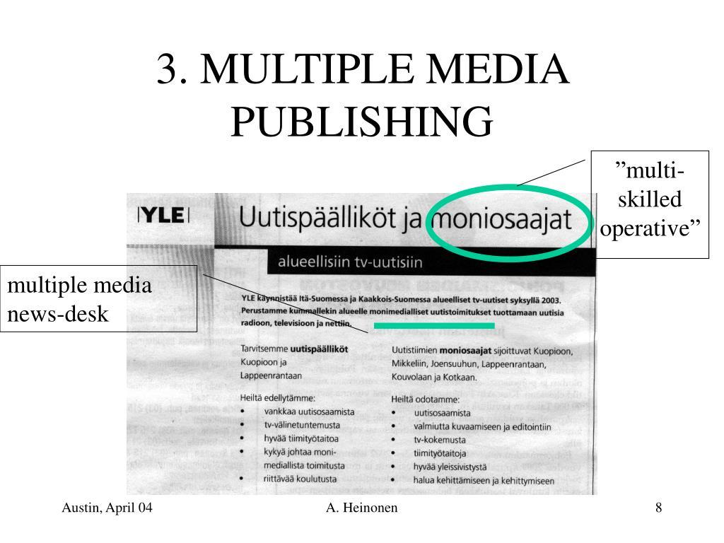 3. MULTIPLE MEDIA PUBLISHING