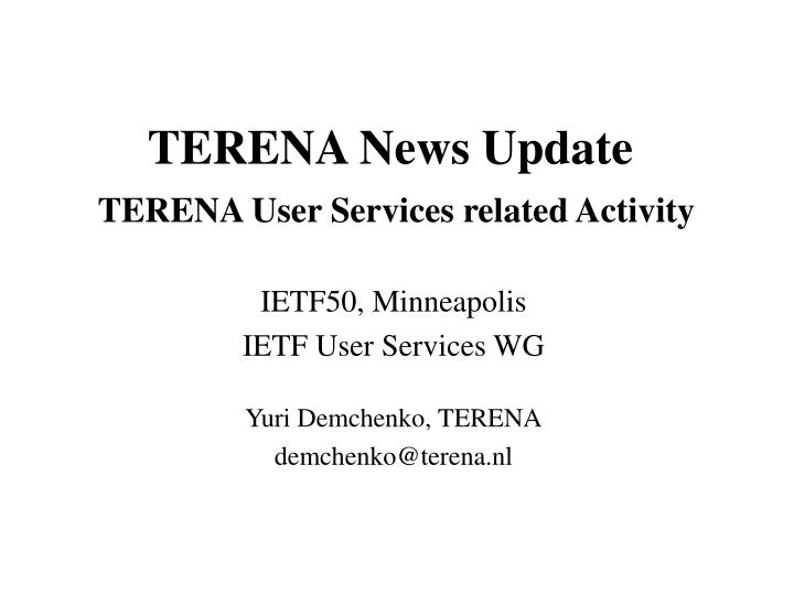 Terena news update terena user services related activity