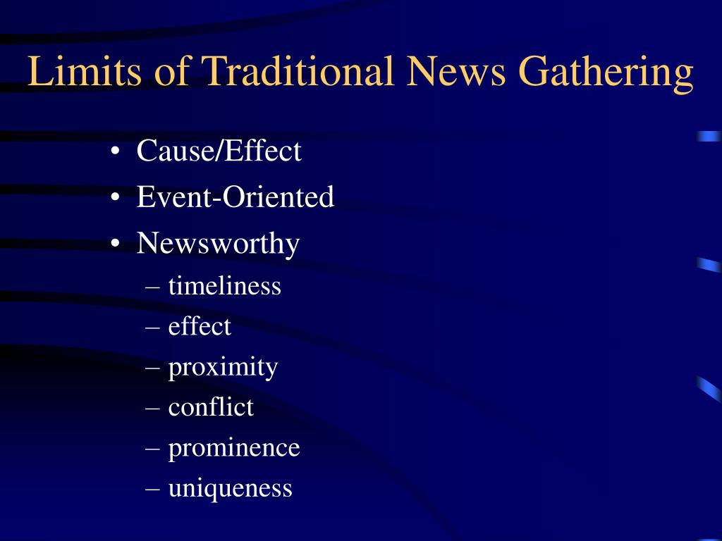 Limits of Traditional News Gathering