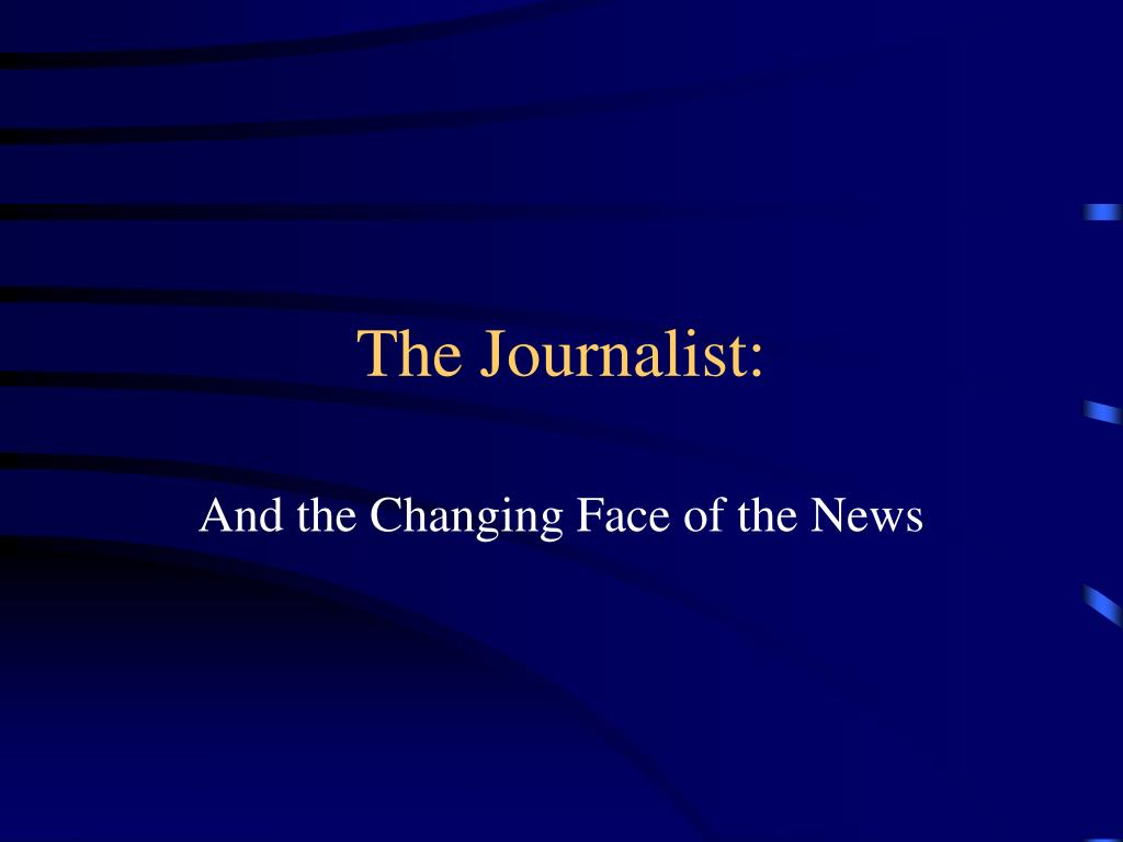 The Journalist: