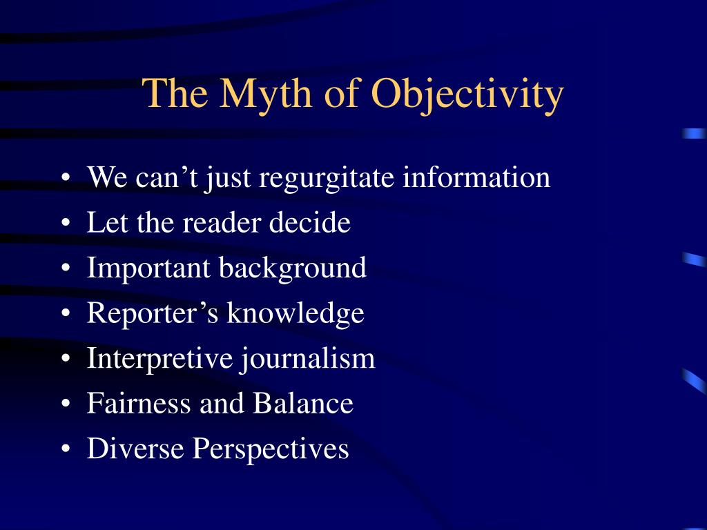 The Myth of Objectivity