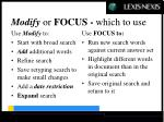 modify or focus which to use