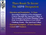 three roads to secure the aep designation