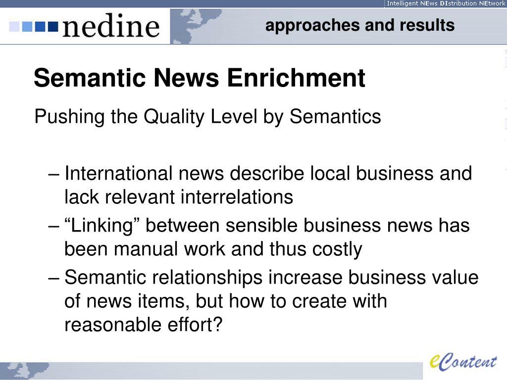 Pushing the Quality Level by Semantics