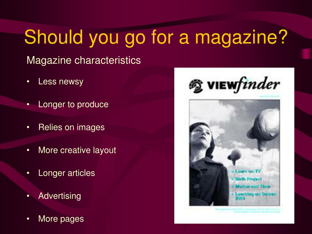 Should you go for a magazine?