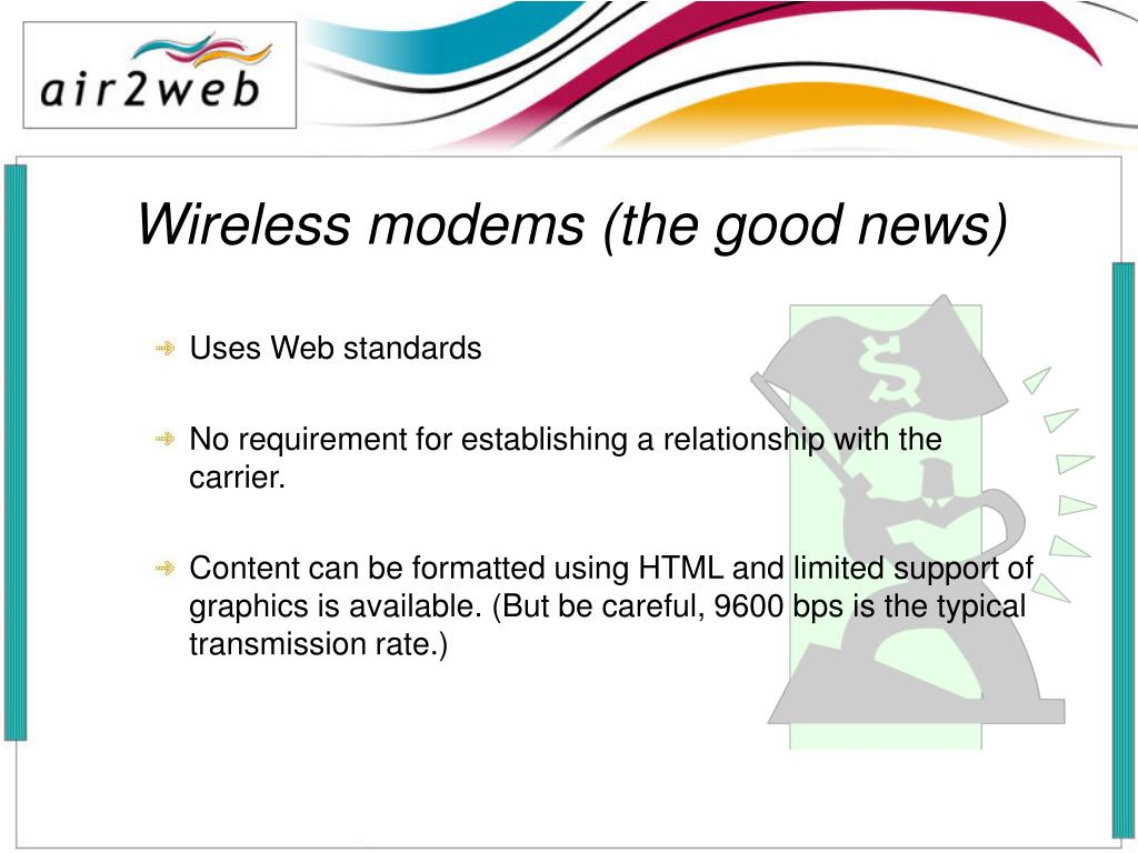 Wireless modems (the good news)