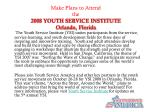make plans to attend the 2008 youth service institute orlando florida