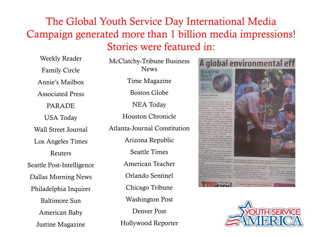 The Global Youth Service Day International Media Campaign generated more than 1 billion media impressions! Stories were featured in: