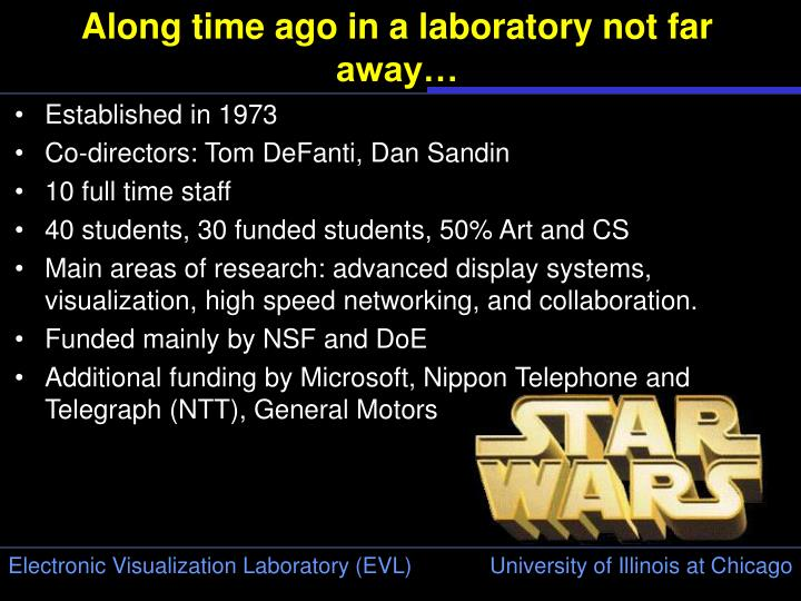 Along time ago in a laboratory not far away…