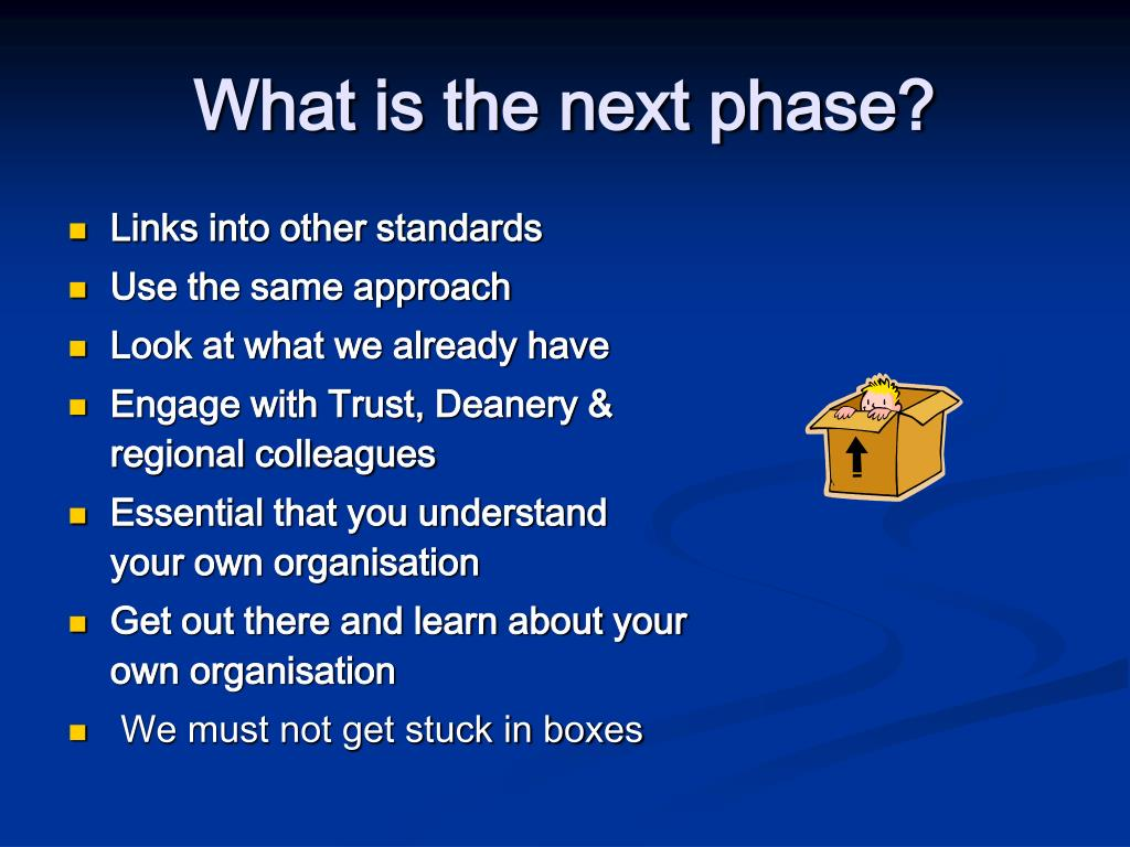 What is the next phase?