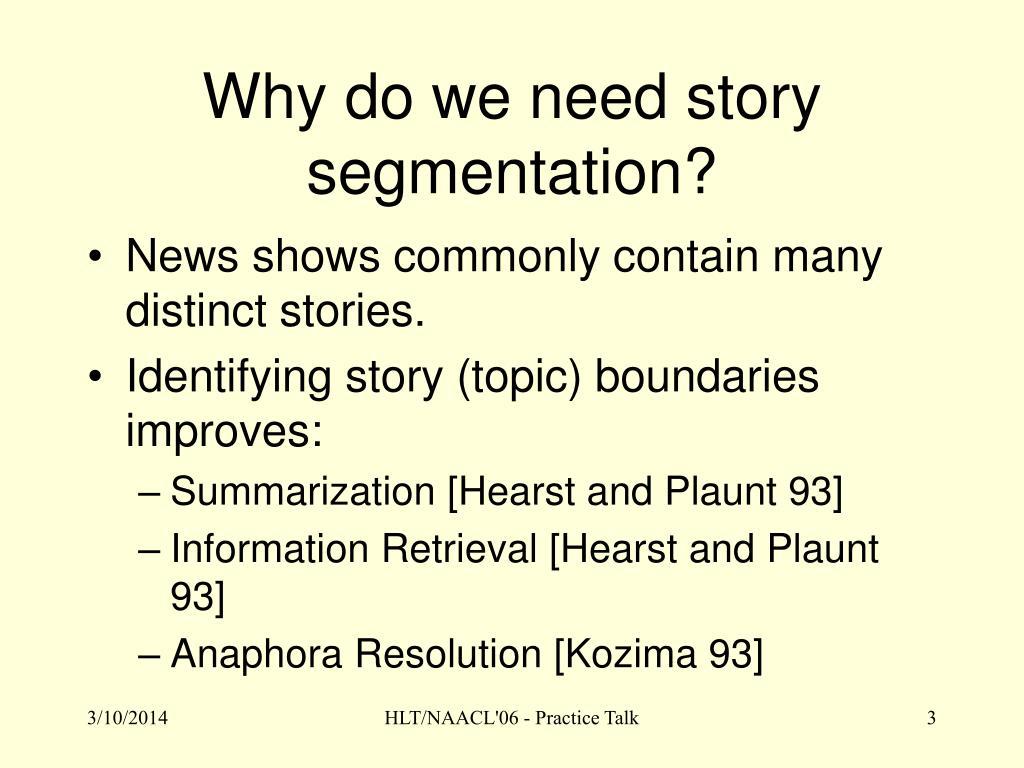 Why do we need story segmentation?